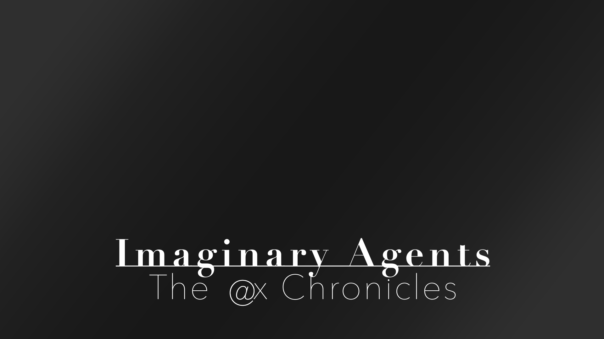 Imaginary Agents